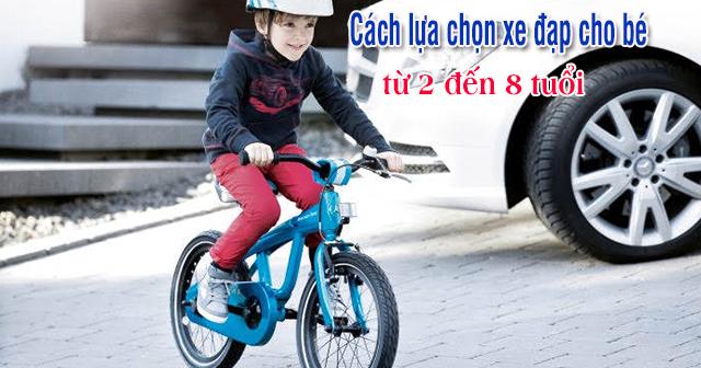 Cách lựa chọn xe đạp trẻ em phù hợp cho bé từ 2 đến 8 tuổi