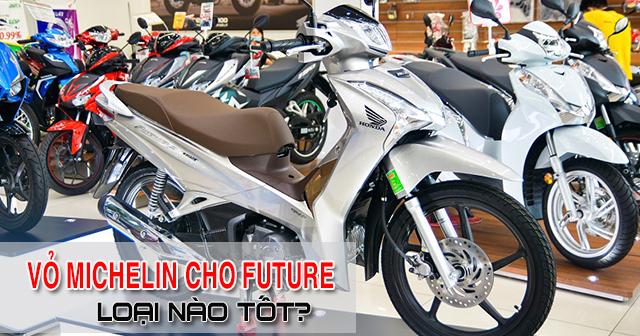 Nên thay vỏ Michelin cho Honda Future 125 loại nào tốt?