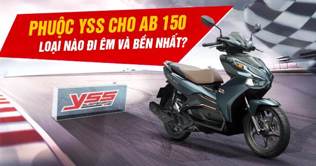 Phuộc YSS cho Air Blade 150 loại nào đi êm và bền nhất?