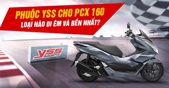 Phuộc YSS cho PCX 160 loại nào đi êm và bền nhất?